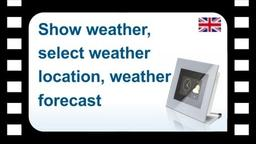 B-Tronic CentralControl: Displaying the weather, selecting weather location, weather forecast