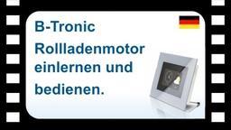 B Tronic Rollladenmotor einlernen und bedienen