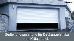 Bedienungsanleitung für Deckengelenktor mit Mittelantrieb | heroal Services