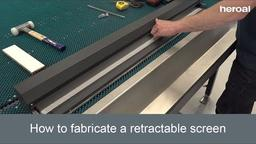 How to fabricate a retractable screen | heroal services